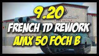 ► 9.20 - FRENCH TD REWORK - AMX 50 Foch B - World of Tanks Patch 9.20 Update