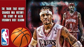 The Trade That Nearly Changed NBA History: The Story of Allen Iverson's Best Season