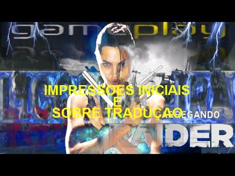 TOMB RAIDER gameplay de impressoes iniciais e traduçao HD
