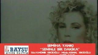 Semiha Yankı Seninle Bir Dakika Official Audio
