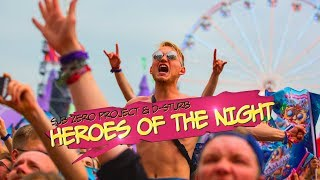 Sub Zero Project & D-Sturb - Heroes Of The Night (Intents Festival 2019 Anthem) (Official Video)