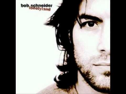 Bob Schneider - Under My Skin