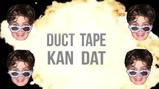 DUCT TAPE KAN DAT