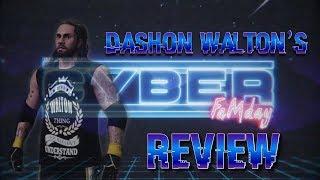 WWE 2K18 - Dashon Walton's #CYBERFAMDAY Review