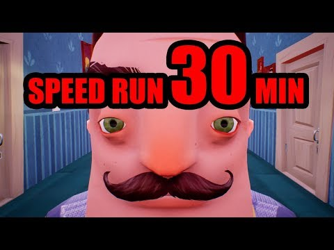 Hello Neighbor SPEED RUN [30 MINUTES]
