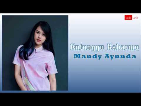 download lagu [Lirik] Maudy Ayunda - Kutunggu Kabarmu gratis