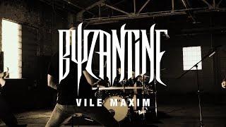BYZANTINE - Vile Maxim