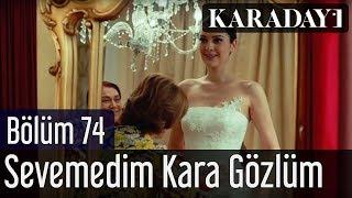 Karadayı 74.Bölüm - Sevemedim Kara Gözlüm Türküsü