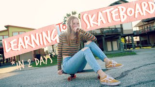 Girl Learns to Skateboard in 2 Days | JustAli