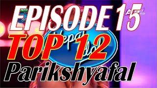 Nepal Idol, Full Episode15 | Top 12 | Parikshyafal | 30 June 2017
