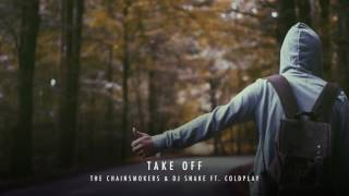 The Chainsmokers &   Coldplay  - Take Off New Song 2017