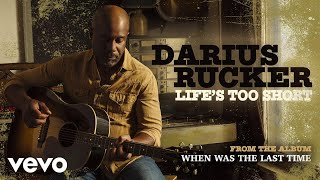 Darius Rucker Life's Too Short
