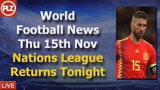 The Nations League Returns Tonight - Thursday 15th November - PLZ World Football News