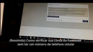 (Resolvido) Como verificar sua conta do Facebook sem ter um número de telefone celular - 100% 2018