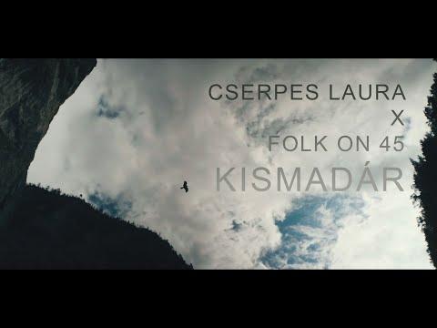 Cserpes Laura X Folk on 45 - Kismadár