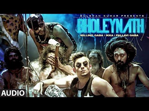 BHOLEYNATH |  Full Audio Song | Millind Gaba, Ikka, Pallavi Gaba | Latest Hindi Song 2016