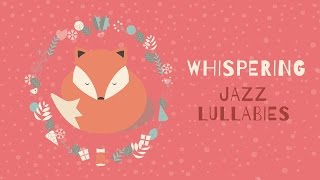 Whispering - Jazz Lullaby Music for Babies