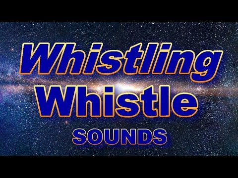 12 HOURS OF WHISTLING SOUND EFFECTS IN STEREO