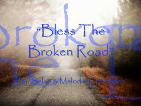 Bless The Broken Road - Selah & Melodie Crittenden (lyric video)