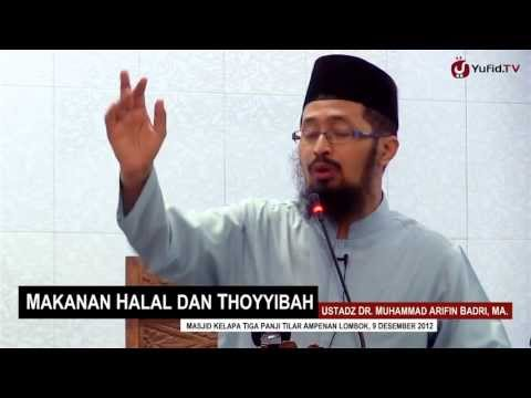 Pengajian Islam: Makanan Halal dan Thoyyibah - Ustadz Dr. Muhammad Arifin Badri, MA.