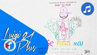 13. Se Porta Mal -  Luigi 21 Plus Ft Ozuna y Yomo | Back To Basics [Audio]