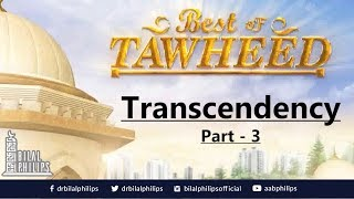 Allah is Above & Beyond His Creation – [Transcendency Part 3] – Dr. Bilal Philips