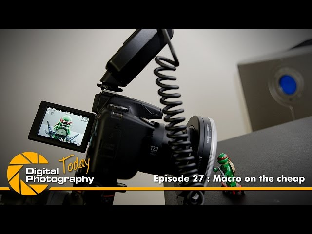 Episode 27 - Macro on the cheap [Digital Photography Today]