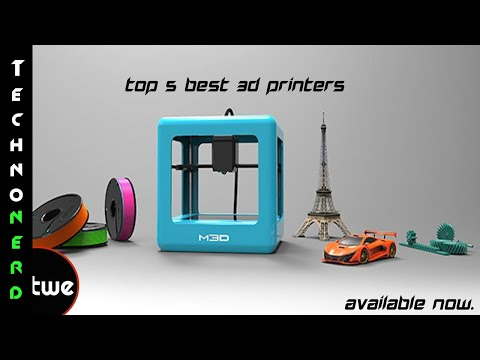 Top 5 3D Printers Available Right Now.