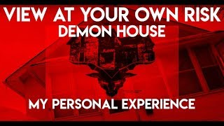 Demon House: ⚠️View At Your Own Risk ⚠️