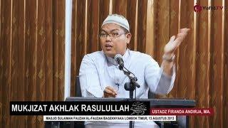 Pengajian Islam: Mukjizat Akhlak Rasulullah - Ustadz Firanda Andirja, MA.