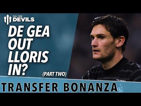 De Gea Out, Lloris In? | Transfer Bonanza - Part 2 | Manchester United