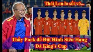 Tin Bóng đá chiều 21/5: Thầy Park sắp xếp Đội Hình Siêu Hạng đá King's Cup