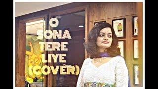 download lagu O Sona Tere Liye - Female Version Cover  gratis