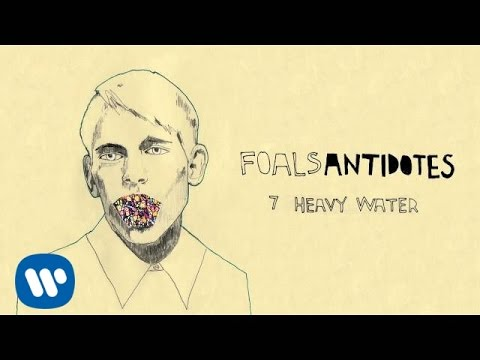 Foals - Heavy Water