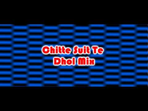 Chitte Suit Te - Dhol Mix video