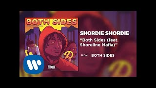 Shordie Shordie - Both Sides (feat. Shoreline Mafia) (Official Audio)