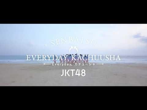 download lagu JKT48 Senbatsu Everyday, Kachuusha - Day 16 gratis