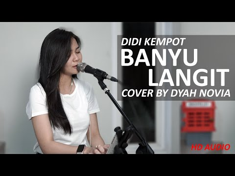 Download BANYU LANGIT - DIDI KEMPOT COVER BY DYAH NOVIA  HD AUDIO  Mp4 baru