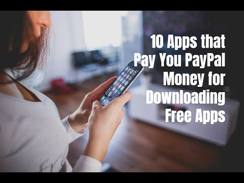 10 Apps that Pay You PayPal Money for Downloading Free Apps