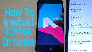 How To Install CyanogenMod 14/Android 7.0 Nougat On Yureka Full Tutorial And Review