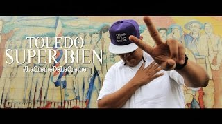 Toledo - Super Bien (Video Oficial) 2016 #LaCremeDeLaCreme