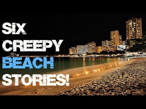6 Terrifying & Creepy BEACH stories | Summer Vacations | True encounters