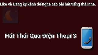 Hát Thái Qua Điện Thoại 3  DT Thái VN