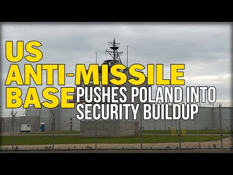 US ANTI-MISSILE BASE PUSHES POLAND INTO 'NEW PHASE' OF SECURITY BUILDUP