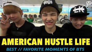 AMERICAN HUSTLE LIFE BEST // FAVORITE MOMENTS OF BTS