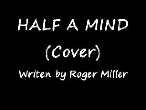 Roger Miller - HALF A MIND