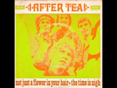 After Tea - Not Just A Flower In Your Hair