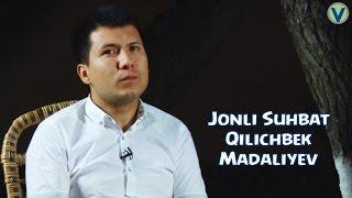 Jonli suhbat - Qilichbek Madaliyev 2016 | Жонли сухбат - Киличбек Мадалиев 2016