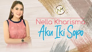Download Nella Kharisma - Aku Iki Sopo [] Mp3/Mp4