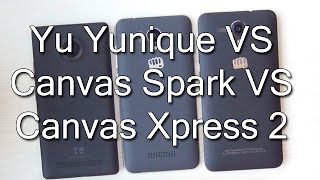 Yu Yunique VS Micromax Canvas Spark VS Micromax Canvas Xpress 2